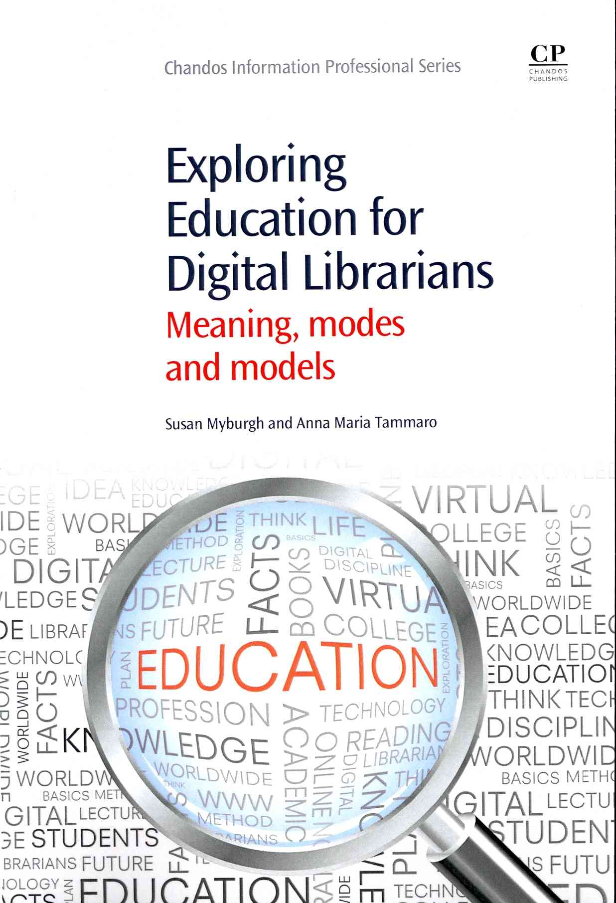 Exploring Education for Digital Libraries By Myburgh, Susan/ Tammaro, Anna Maria